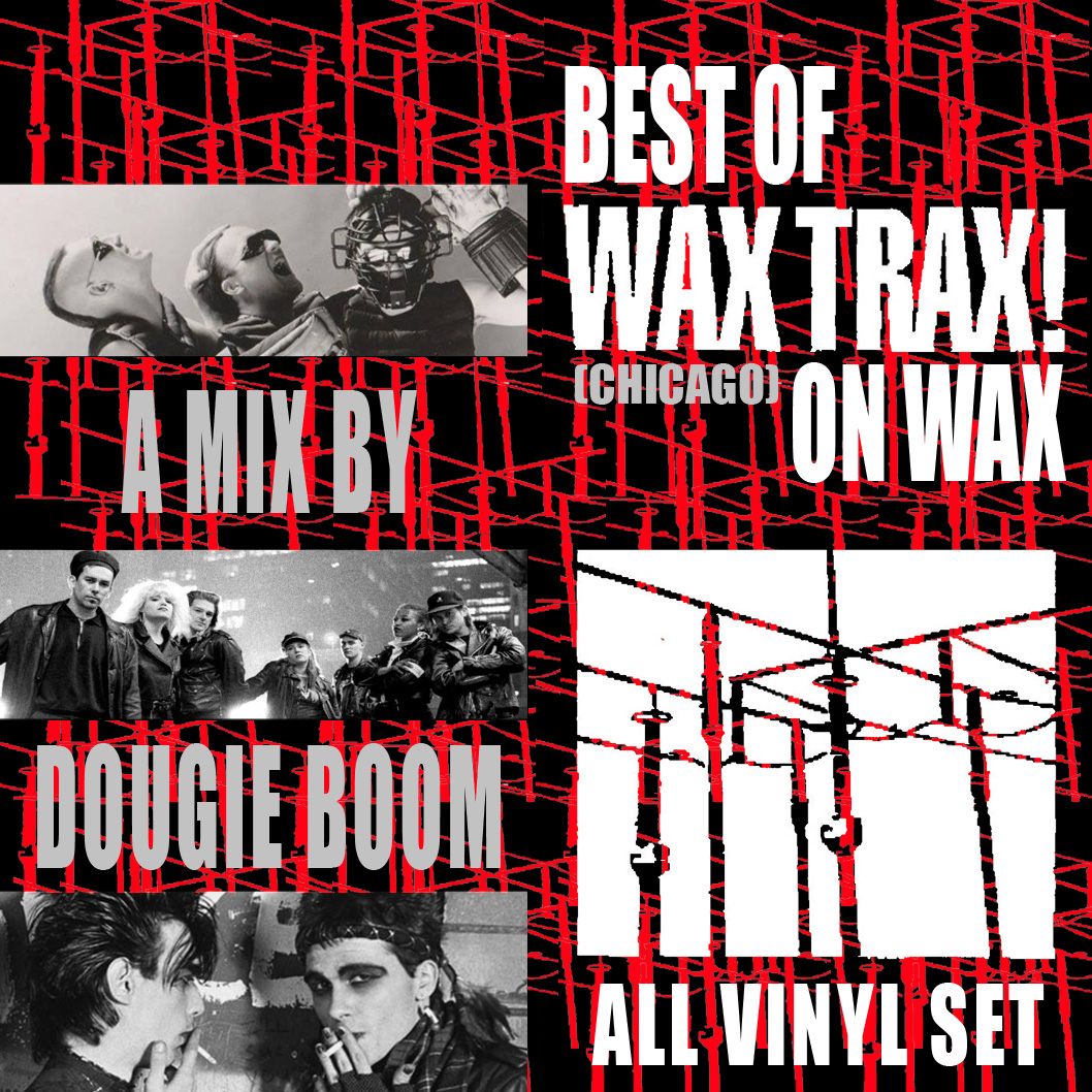 Cover for Best Of Wax Trax! On Wax - a mix by Dougie Boom