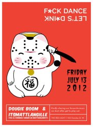 F*ck Dance Let's D*ink July Friday the 13th 2012