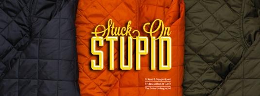 Stuck On Stupid - October 2013 @ The Drake Underground Flyer